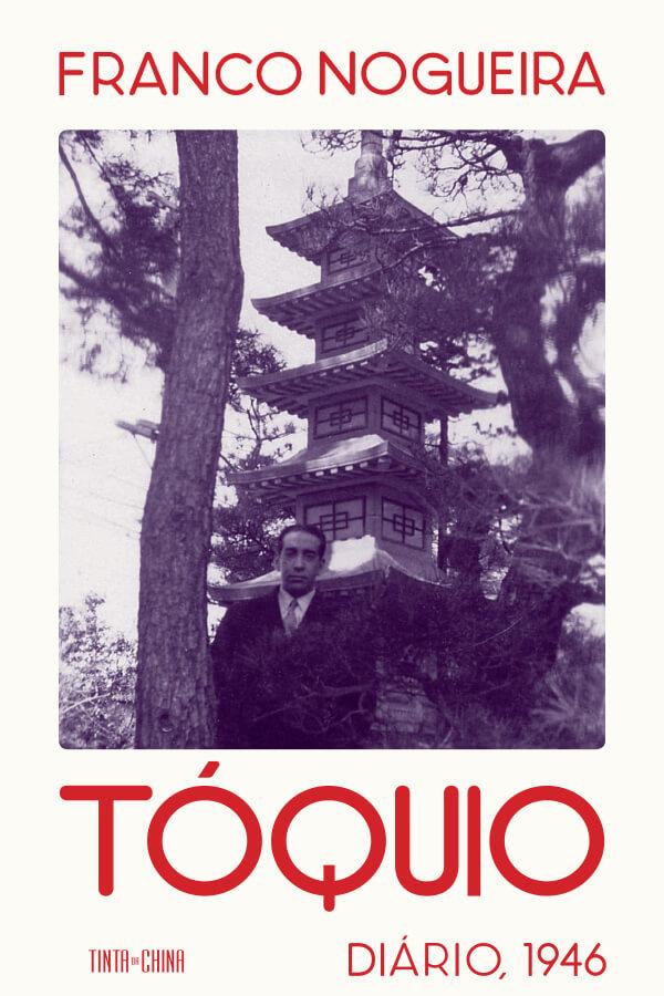 TÓQUIO Diário, 1946 - Livro de Franco Nogueira pela Tinta da China