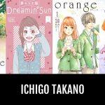 Ichigo Takano explica a Vida Difícil de um Artista de Manga