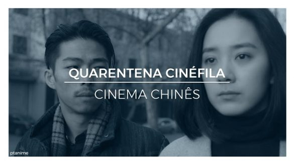 Uma Quarentena Cinéfila - Clássicos do Cinema Chinês imagem destaque filmes