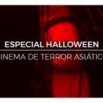 Cinema de Terror Asiático - Especial Halloween